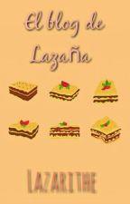 El blog de Lazaña by Lazarithe