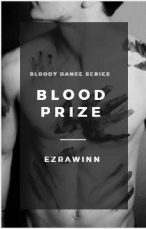 Blood Prize {Bloody Dance Series #1} BoyxBoy by EzraWinn