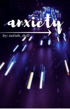 Anxiety. by zariah_doll