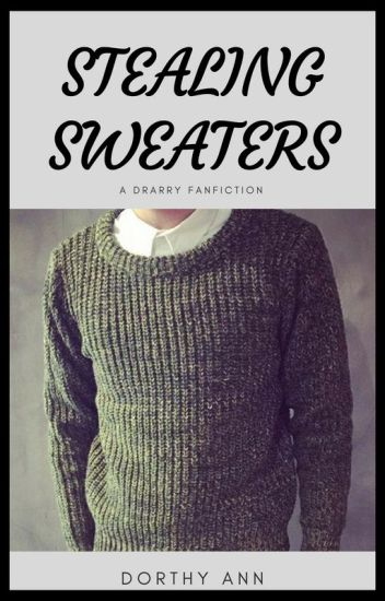 Stealing Sweaters || Drarry
