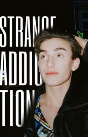 strange addiction  by guccijvo