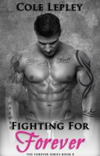 Fighting for Forever (The Forever Series Book 4) by ColletteKozuchLepley
