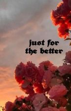 just for the better II james potter x reader by marauderssmile