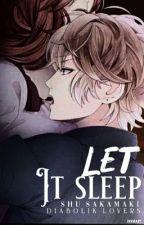 Let it sleep || Shu Sakamaki || by nagazi