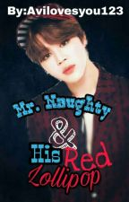 Mr. Naughty And His Red Lollipop (Jimin X Reader)  by Avilovesyou123