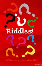 Riddles!!! by XxPrincess_JasminexX