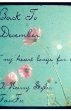 Back To December.. A Harry Styles FanFic by ItsATammyThing