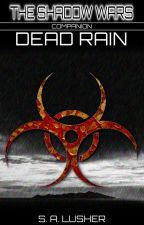 Dead Rain (A Shadow Wars Companion) by S_A_Lusher