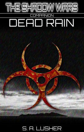 Dead Rain (A Shadow Wars Companion) by S_A_Lusher