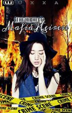 The Highest Mafia Heiress (ON-GOING) #Wattys2018 by UnknownxxAngel