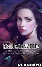Reincarnated; A Modern Novel Protagonist Became An Otome Game Villaines by reandayo