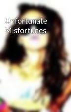 Unfortunate Misfortunes by bbbronte