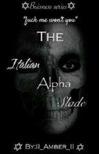 The Italian Alpha Slade {Slow Ass Updates Smh} by BabyGurlJacklyn