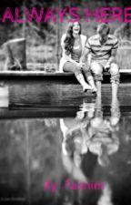 Always Here by Taznim_Flora