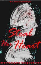 Steal Her Heart by mariangwalangsukuan