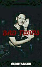 Bad Twins [Repost] by CeriitaaKuu