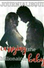 Carrying The Billionaire's Baby (Book Two)  by journialisqui