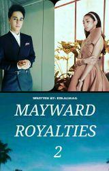 MAYWARD ROYALTIES 2 by keraLMAG