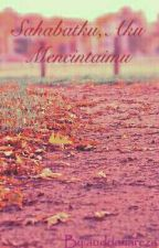 Sahabatku, Aku Mencintaimu by RezaAudriana