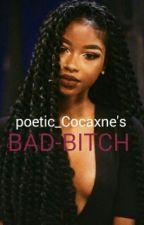 (Completed)BAD-BITCH(Thug love story) ⚠ by poetic_Cocaxne
