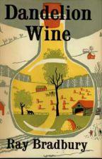 Вино из одуванчиков by fantasticeternity
