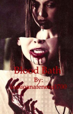 BLOOD BATH  by iamioanafeneru1700