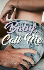 Baby, Call Me by kcryxbaby