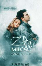 Zła miłość - W Księgarniach!  by SamantaLouis