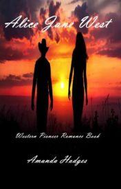 Alice Jane West: Western Romance by RichardPorter0