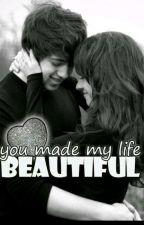 YOU MADE MY LIFE BEAUTIFUL by fatema_fatemi_fattu