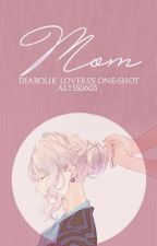 ✿Mom✿『Diabolik ℒovers』One-shot by Alyss0603