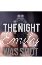 The Night Emily Was Shot by warsan_abdullah