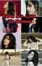 Same old Love In Havana - Camila/You  [PT/BR ] by HeartsToCamila
