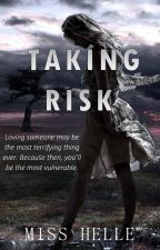 Taking Risk [One-Shot] by Miss_Helle