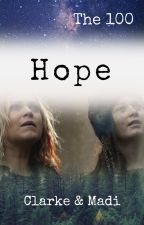 Hope - Clarke & Madi || The 100 by OutOfGoodUsernames