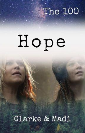 Hope - Clarke & Madi    The 100 by OutOfGoodUsernames