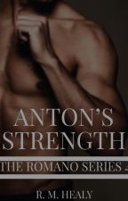 Anton's Strength - The Romano Series 4 by WriterRH