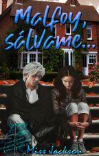 Malfoy Sálvame...[Dramione]  by AndromedaJackson_MJ