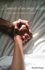 L'amour d'un ange déchu by MurderHope