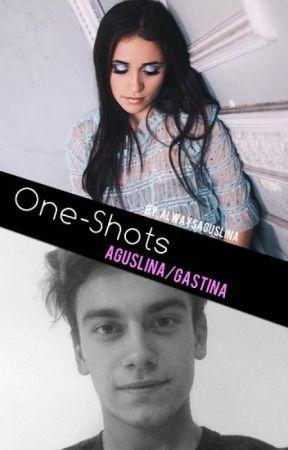 One-Shots - Aguslina/Gastina by AlwaysAguslina