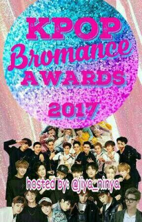 Kpop Bromance Awards 2017 [CLOSED] by jiya_ninya