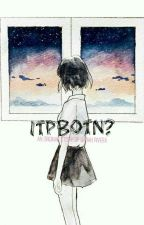ITPBOTN? by asrah028
