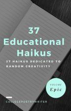 37 Educational Haikus by BarefootPoetAdvocate