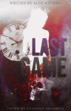 Last Game by AlineKyuhwa
