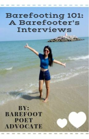 A Barefooter's Interviews by BarefootPoetAdvocate