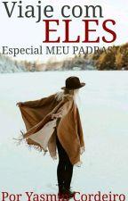 VIAJE COM ELES [ Especial Meu Padrasto ] PAUSA  by Ruiva0044
