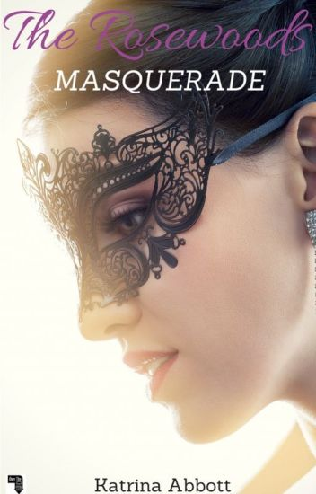 Masquerade - Book 2 of The Rosewoods (teen romance