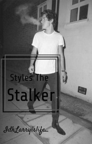 Styles the Stalker [Harry Styles Fan Fiction]