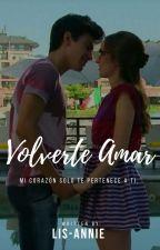 Volverte Amar |Gastina|✔ by Lis-Annie