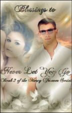 Blessings to Never Let You Go (Book 2 of the Mercy Forever Series) by JenniferReyna